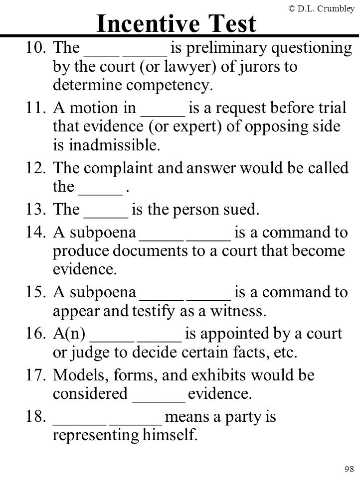 Incentive Test The ____ _____ is preliminary questioning by the court (or lawyer) of jurors to determine competency.