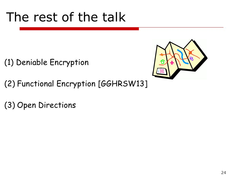 The rest of the talk Deniable Encryption