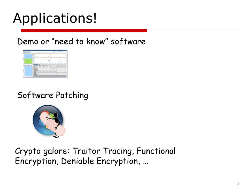 Applications! Demo or need to know software Software Patching