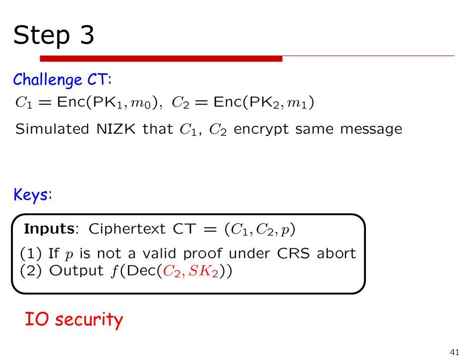 Step 3 Challenge CT: Keys: IO security 41