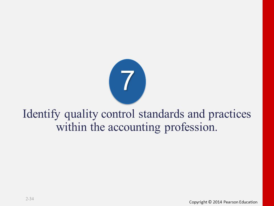 7 Identify quality control standards and practices within the accounting profession.