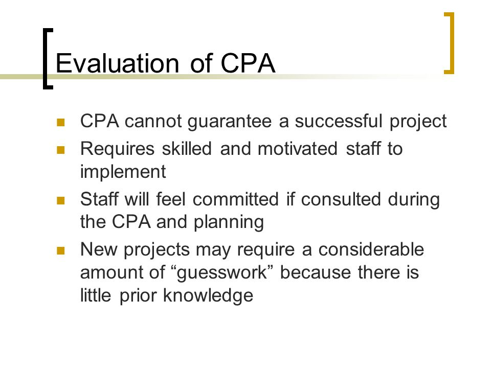 Evaluation of CPA CPA cannot guarantee a successful project