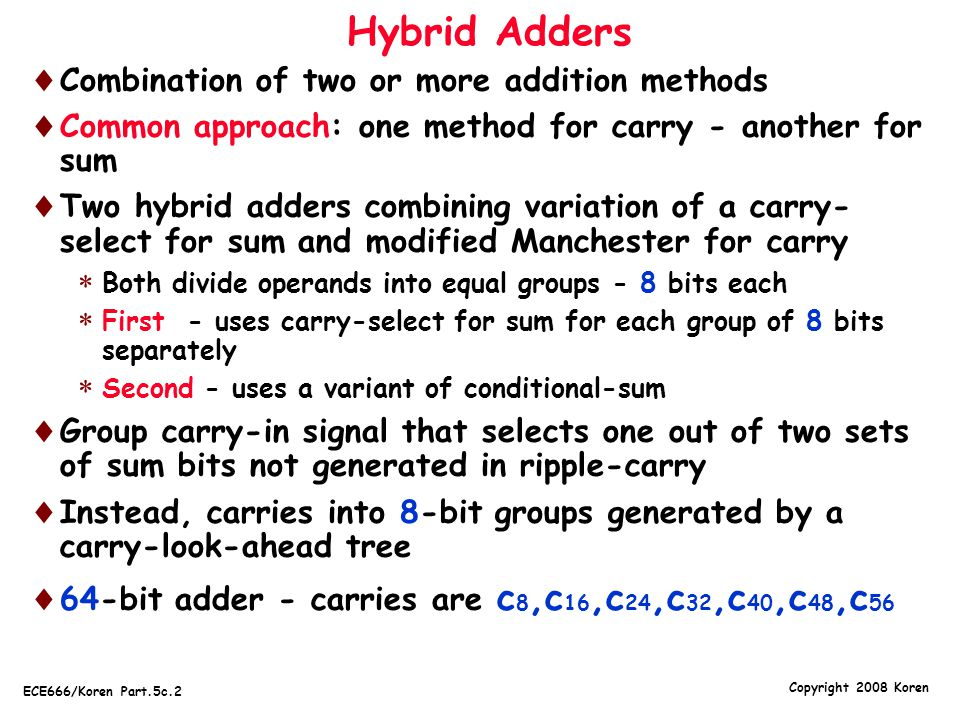 Hybrid Adders Combination of two or more addition methods