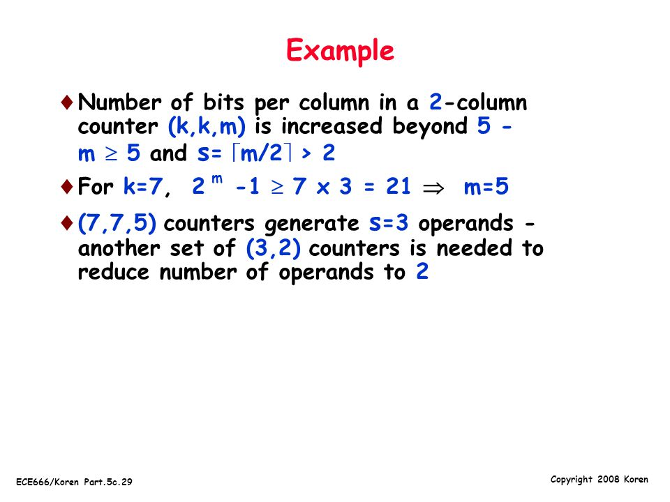 Example Number of bits per column in a 2-column counter (k,k,m) is increased beyond 5 - m  5 and s= m/2 > 2.