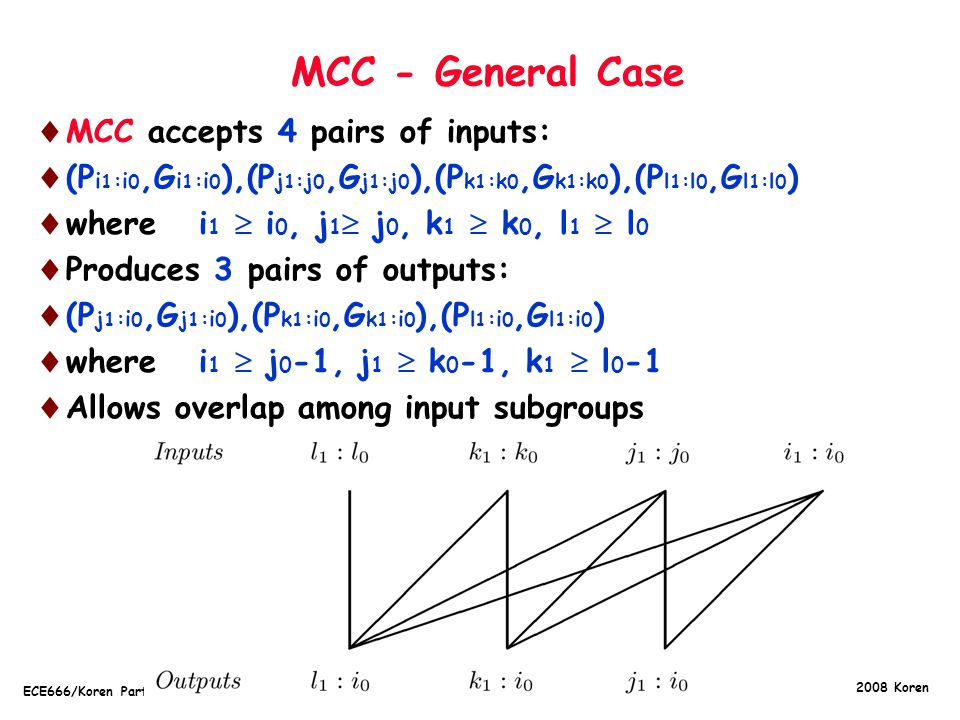 MCC - General Case MCC accepts 4 pairs of inputs: