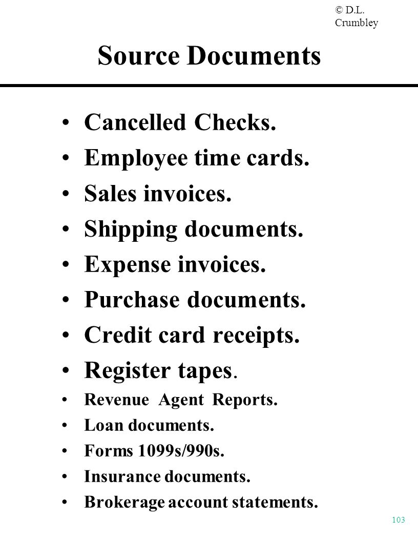 Source Documents Cancelled Checks. Employee time cards.