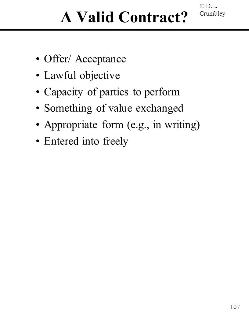 A Valid Contract Offer/ Acceptance Lawful objective