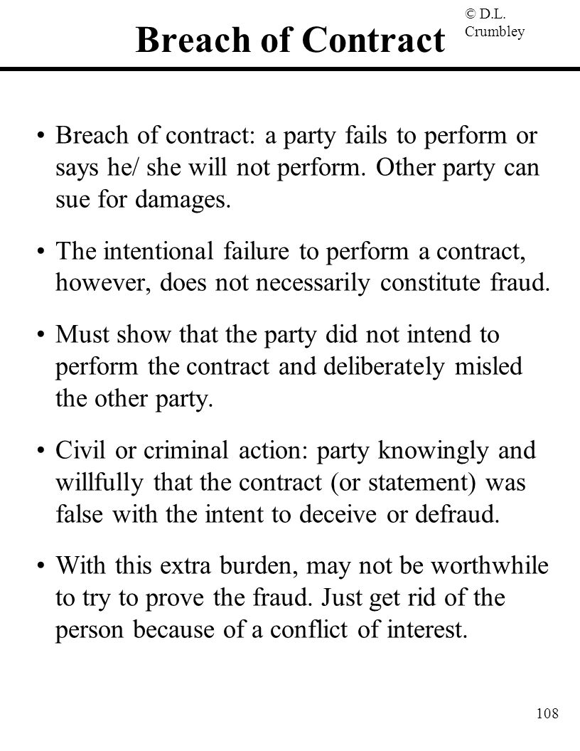 Breach of Contract Breach of contract: a party fails to perform or says he/ she will not perform. Other party can sue for damages.