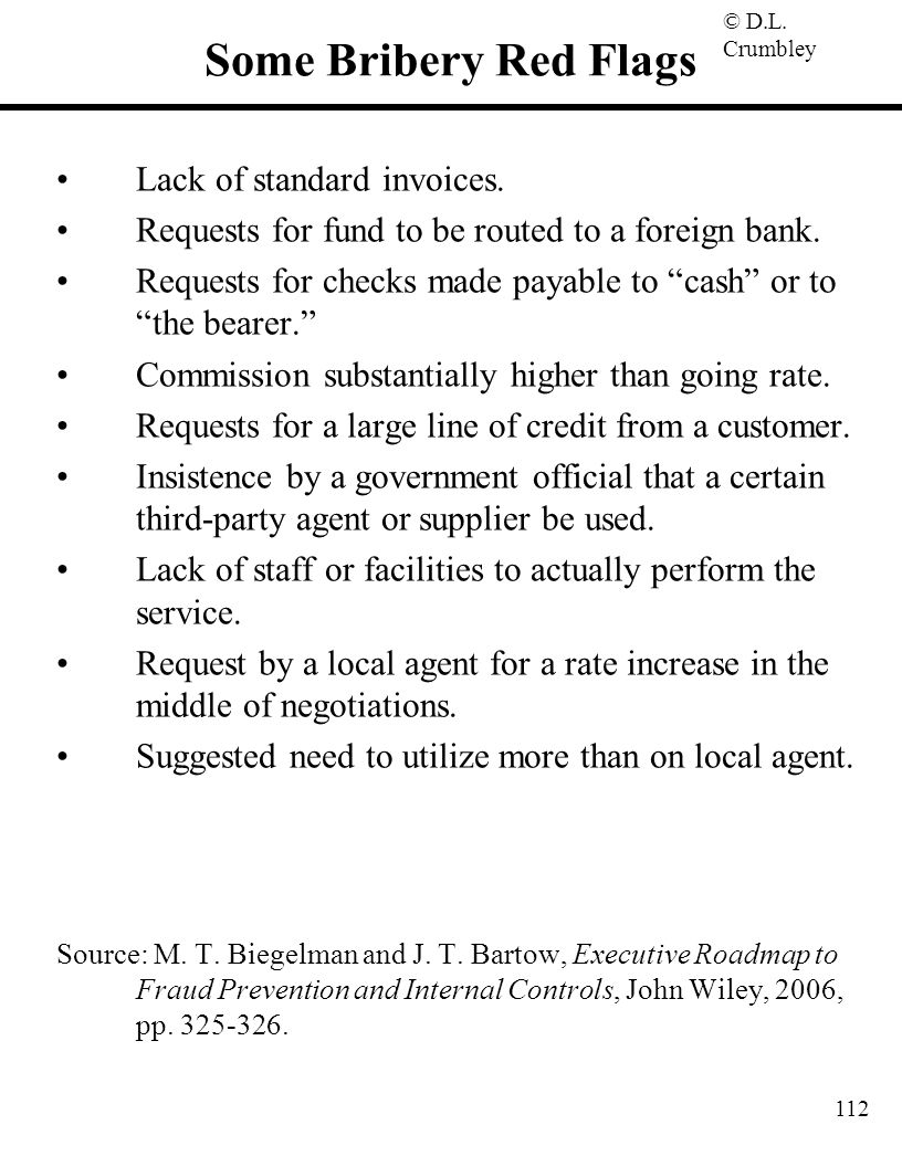 Some Bribery Red Flags Lack of standard invoices.