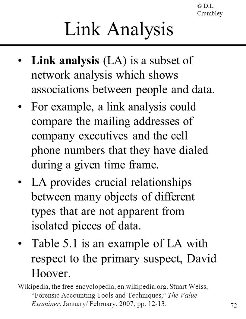 Link Analysis Link analysis (LA) is a subset of network analysis which shows associations between people and data.