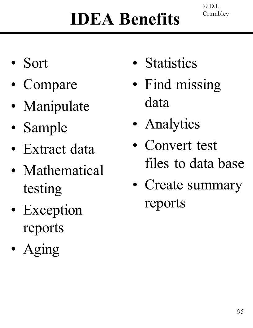 IDEA Benefits Sort Compare Manipulate Sample Extract data