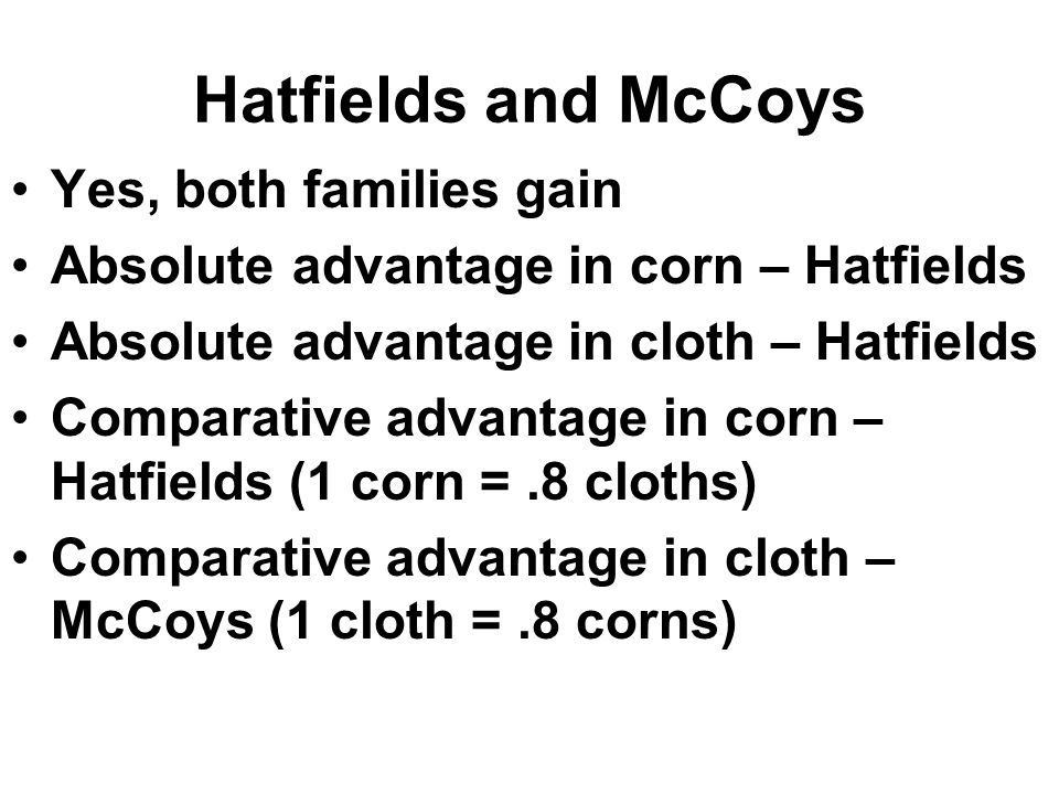 Hatfields and McCoys Yes, both families gain