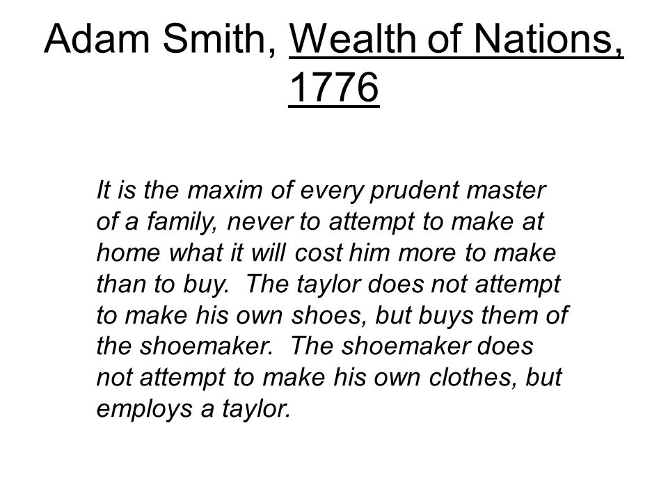 Adam Smith, Wealth of Nations, 1776