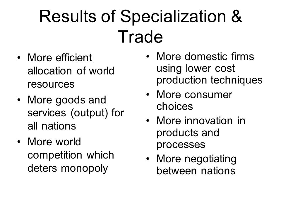 Results of Specialization & Trade