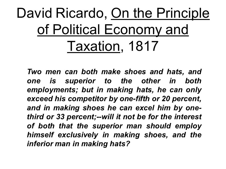 David Ricardo, On the Principle of Political Economy and Taxation, 1817