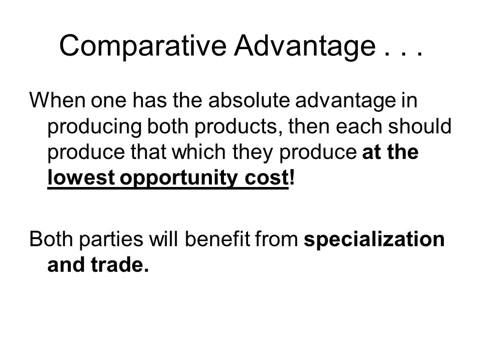 Comparative Advantage . . .