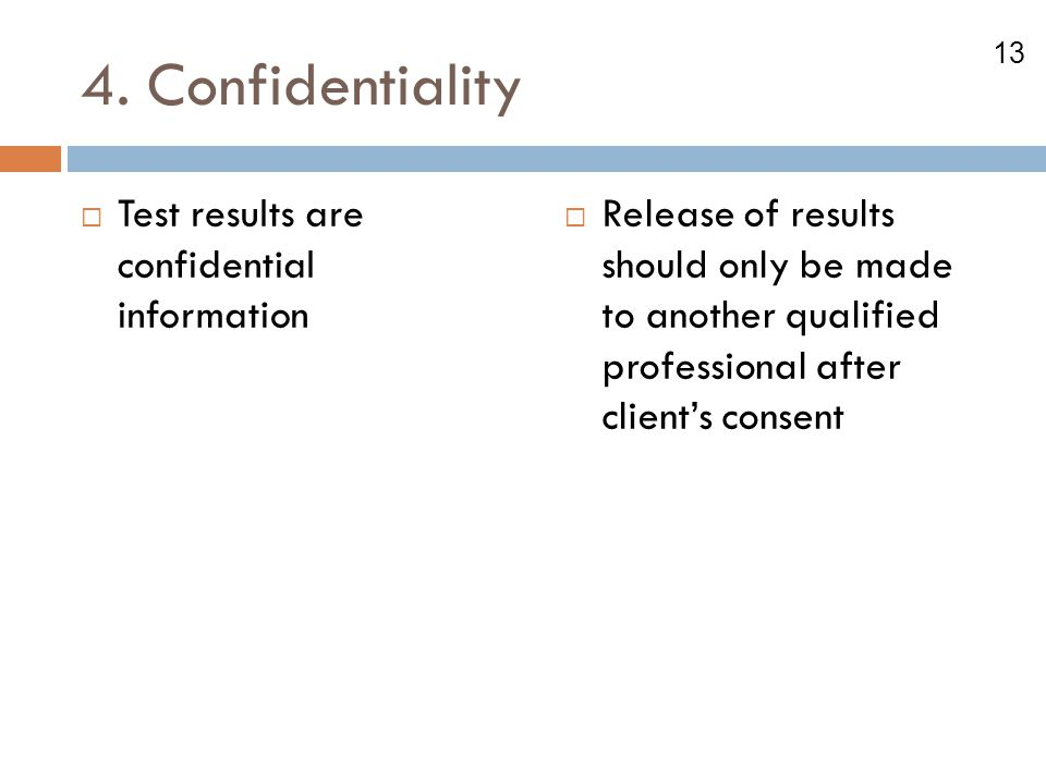 4. Confidentiality Test results are confidential information