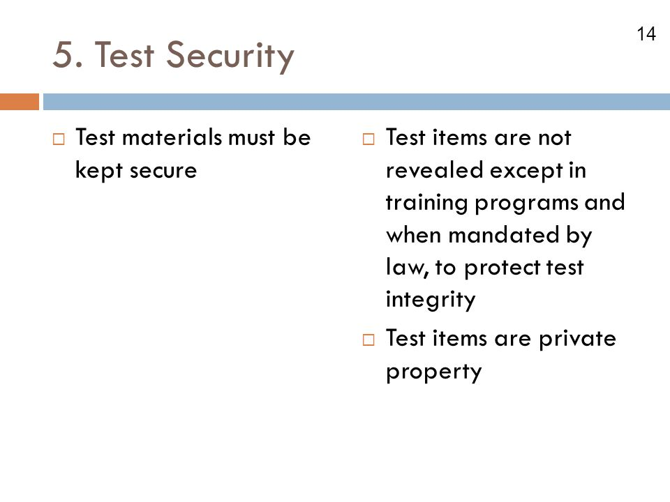 5. Test Security Test materials must be kept secure