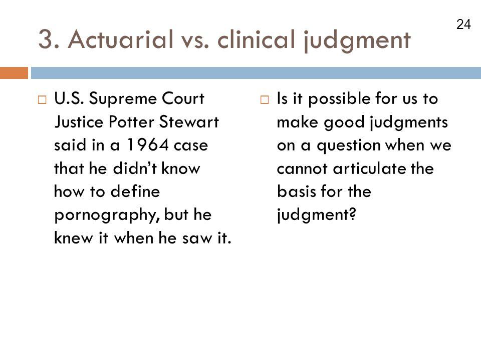 3. Actuarial vs. clinical judgment