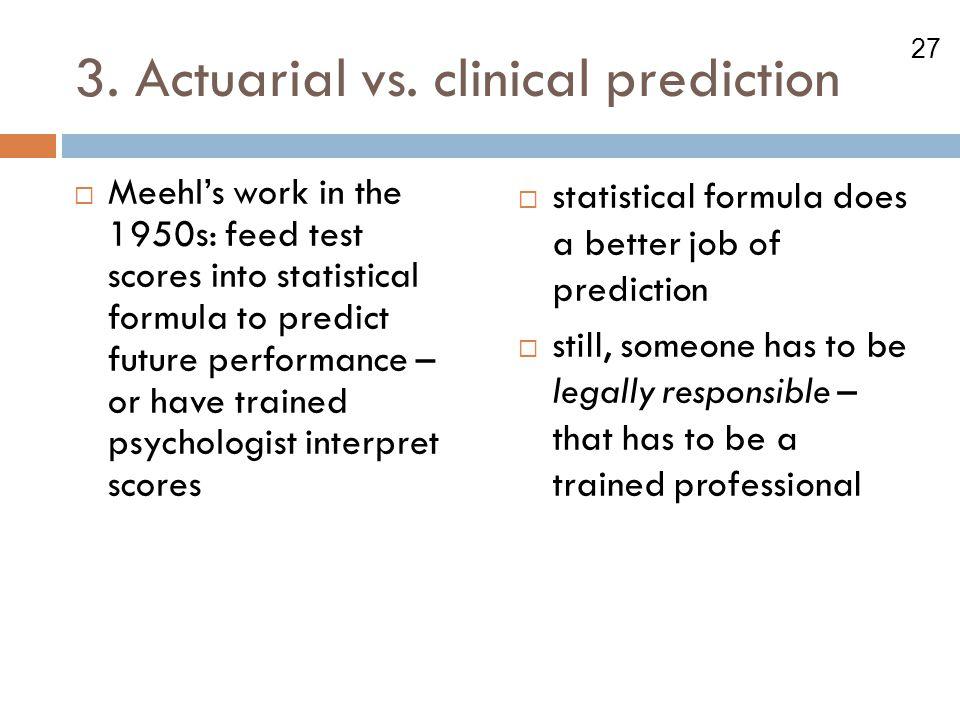 3. Actuarial vs. clinical prediction