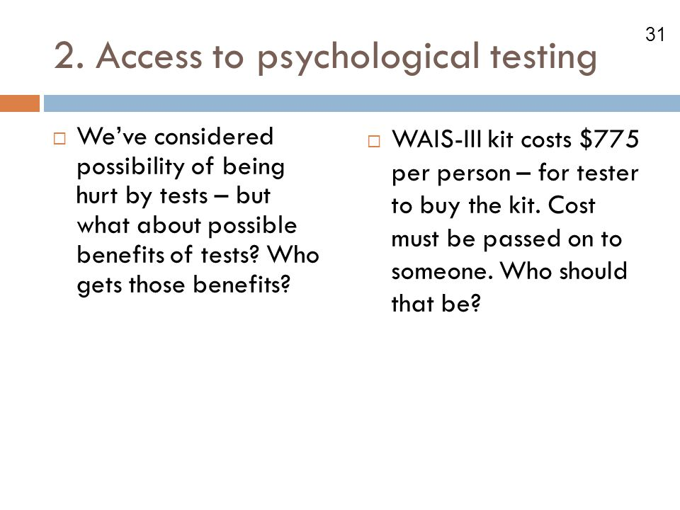 2. Access to psychological testing
