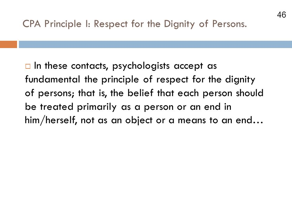 CPA Principle I: Respect for the Dignity of Persons.
