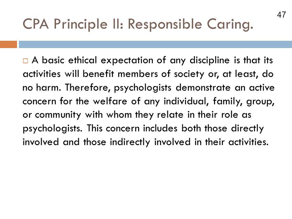 CPA Principle II: Responsible Caring.