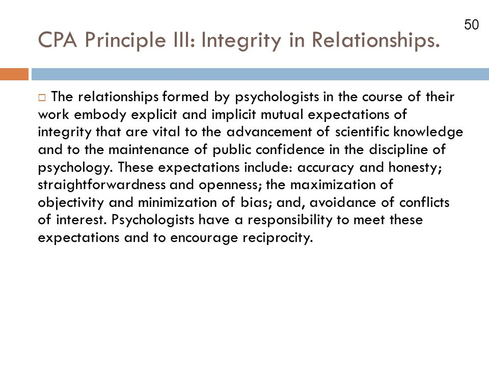 CPA Principle III: Integrity in Relationships.