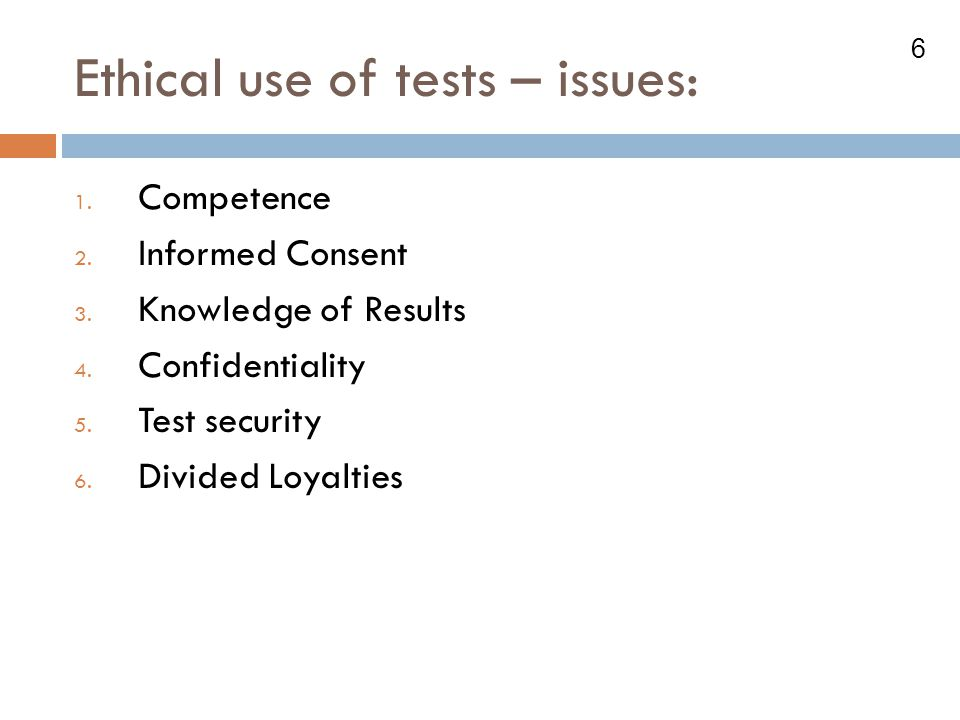 Ethical use of tests – issues: