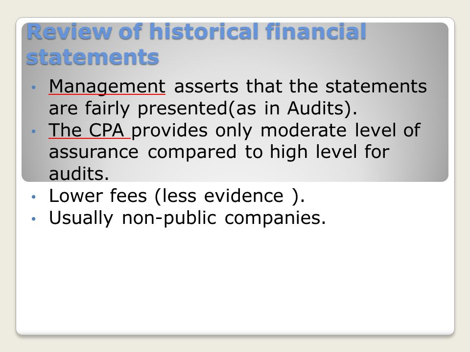 Review of historical financial statements