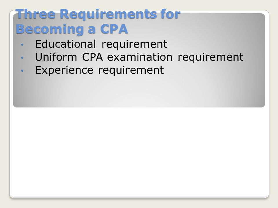 Three Requirements for Becoming a CPA