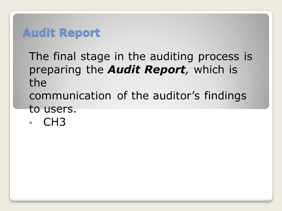 Audit Report The final stage in the auditing process is. preparing the Audit Report, which is the.