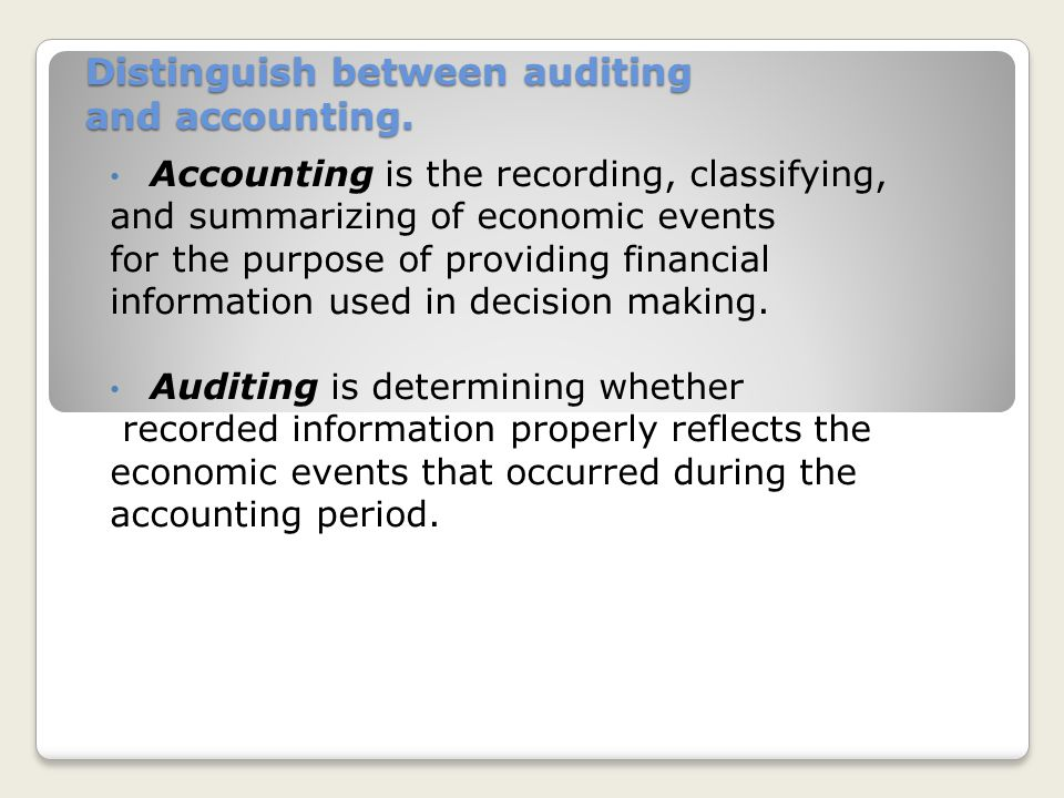Distinguish between auditing and accounting.