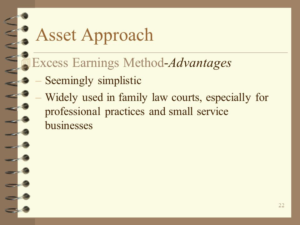Asset Approach Excess Earnings Method-Advantages Seemingly simplistic