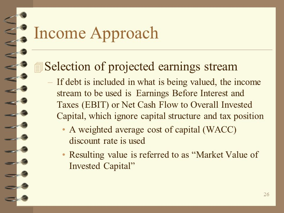 Income Approach Selection of projected earnings stream