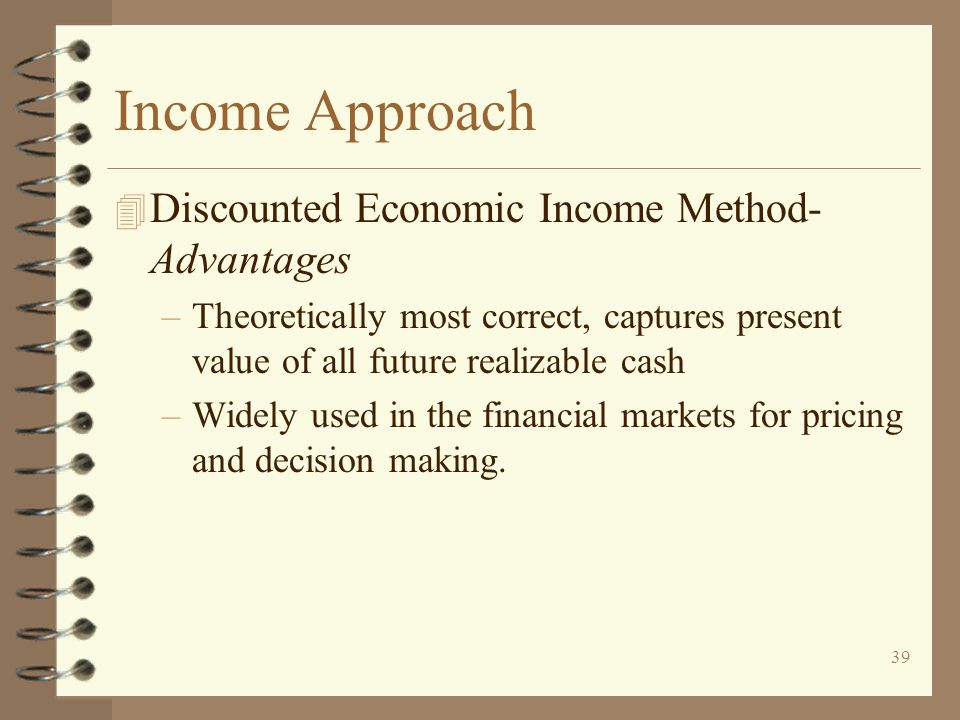 Income Approach Discounted Economic Income Method-Advantages