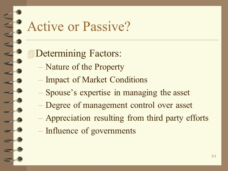 Active or Passive Determining Factors: Nature of the Property