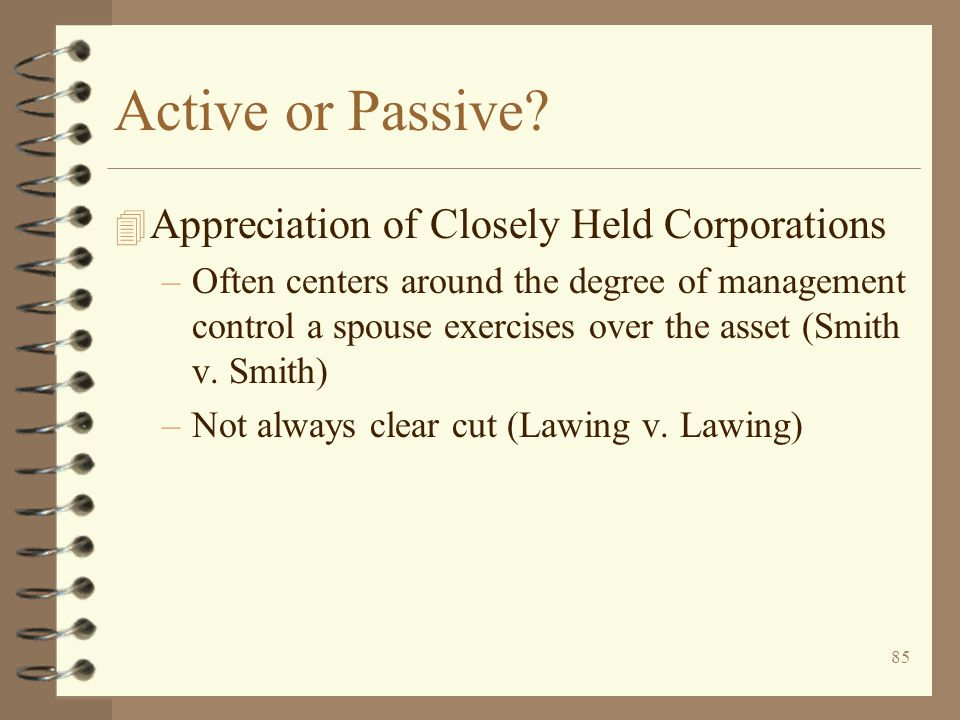 Active or Passive Appreciation of Closely Held Corporations