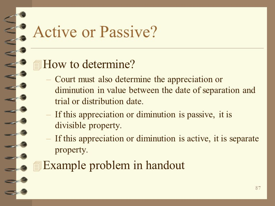 Active or Passive How to determine Example problem in handout