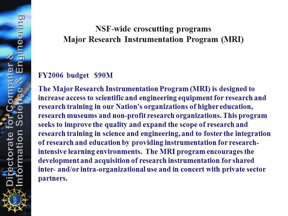 NSF-wide croscutting programs Major Research Instrumentation Program (MRI)