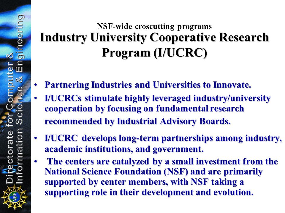 NSF-wide croscutting programs Industry University Cooperative Research Program (I/UCRC)
