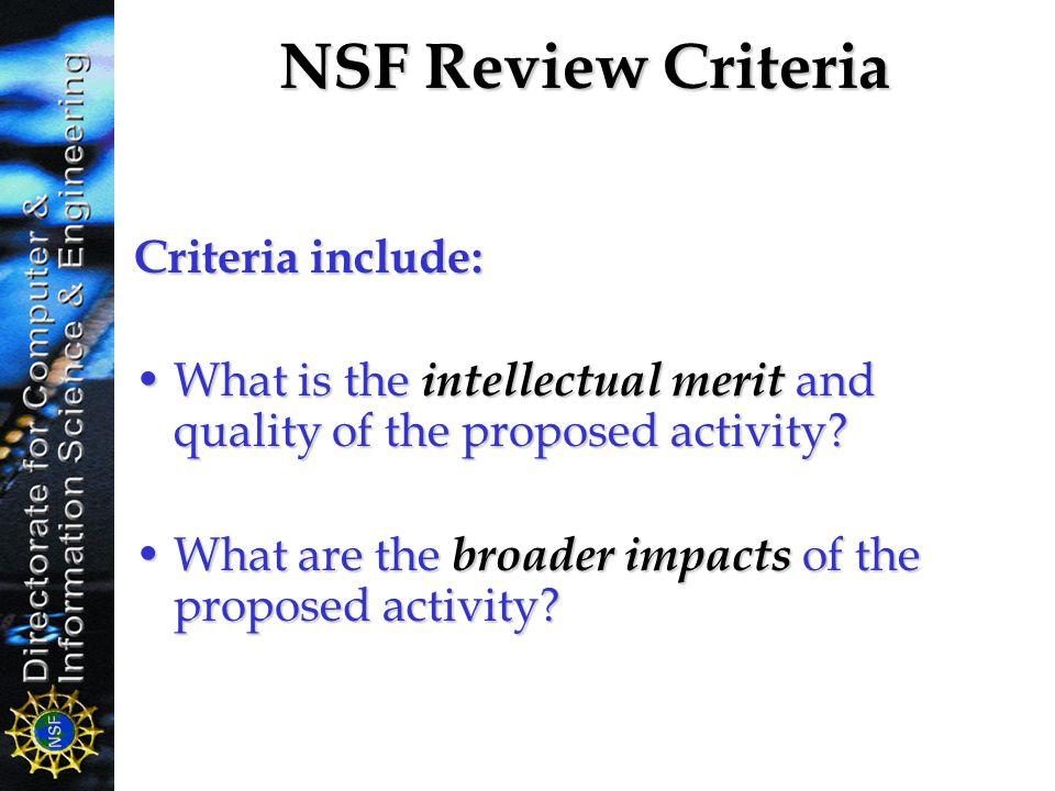 NSF Review Criteria Criteria include: