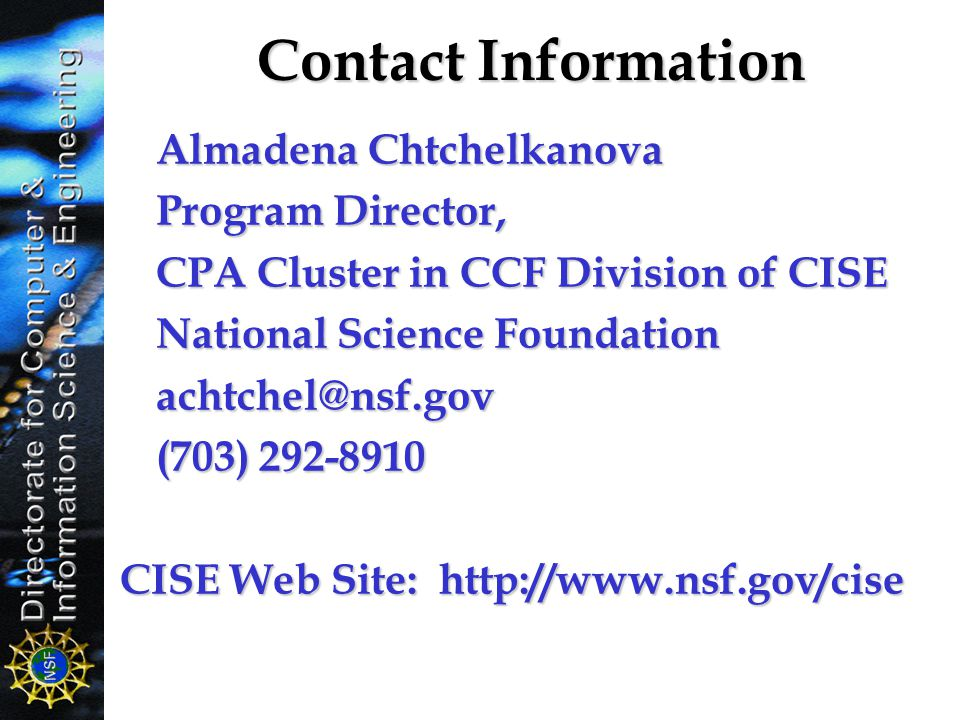 Contact Information Almadena Chtchelkanova. Program Director, CPA Cluster in CCF Division of CISE.