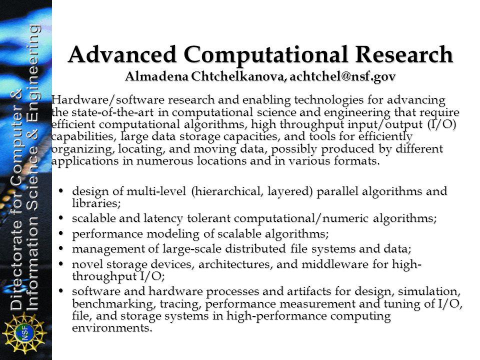 Advanced Computational Research Almadena Chtchelkanova, achtchel@nsf