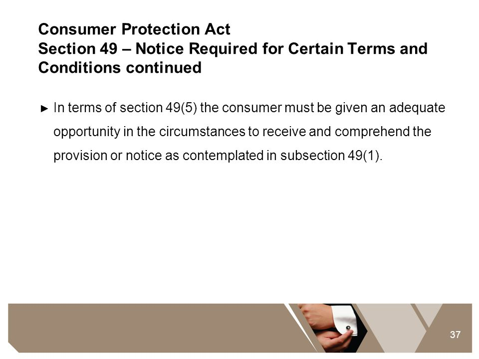Consumer Protection Act Section 49 – Notice Required for Certain Terms and Conditions continued