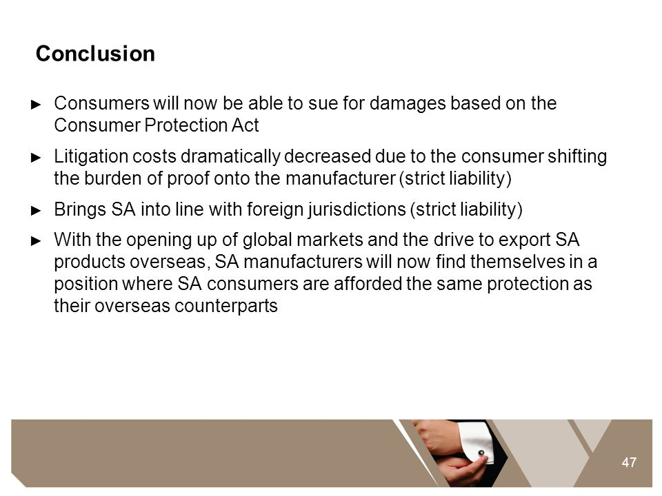 Conclusion Consumers will now be able to sue for damages based on the Consumer Protection Act.