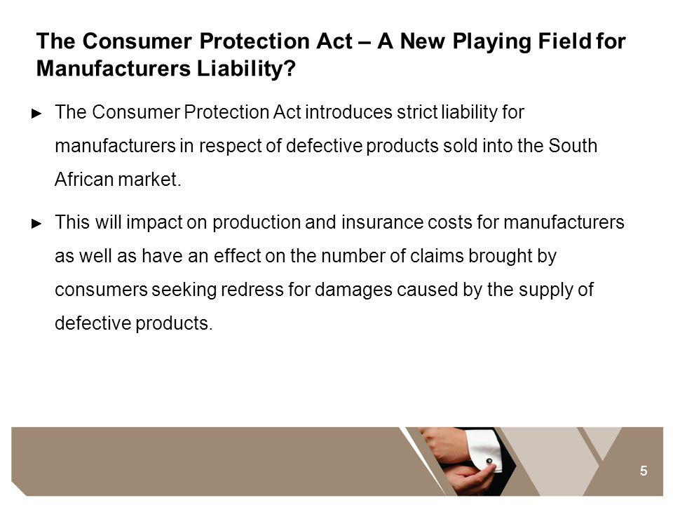 The Consumer Protection Act – A New Playing Field for Manufacturers Liability