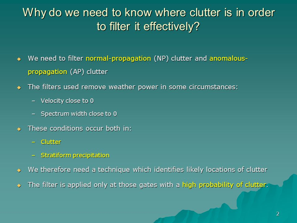 Why do we need to know where clutter is in order to filter it effectively