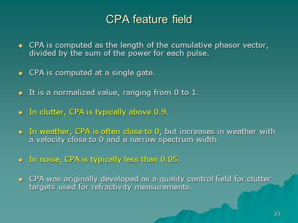 CPA feature field CPA is computed as the length of the cumulative phasor vector, divided by the sum of the power for each pulse.