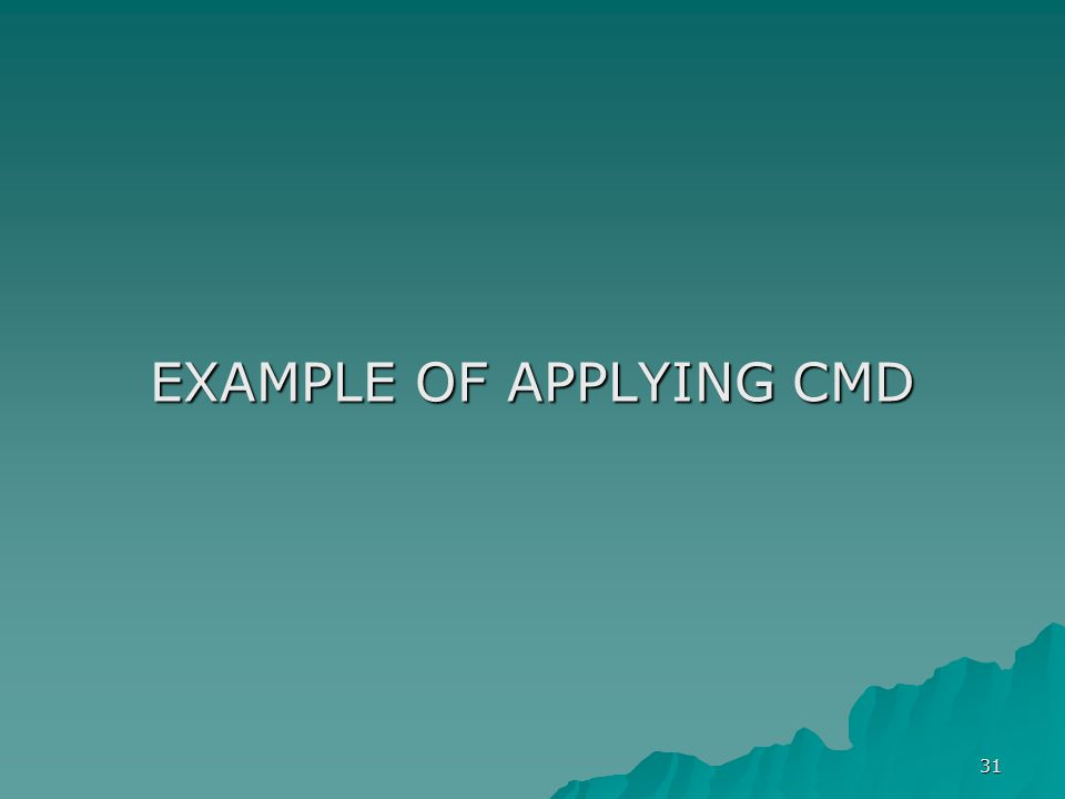 EXAMPLE OF APPLYING CMD